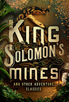 King Solomon's Mines (And Other Adventure…