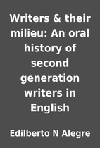 Writers & their milieu: An oral history of…