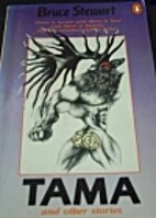 Tama and Other Stories by Bruce Stewart