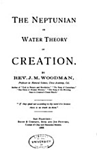 The Neptunian, or Water Theory of Creation…