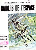 Michel Jansen et Jean Erland. Raiders de…
