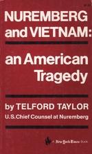 Nuremberg and Vietnam: An American Tragedy…