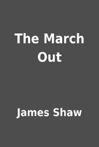 The March Out by James Shaw