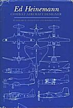Combat Aircraft Designer : The Ed Heinemann…