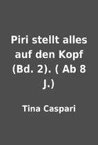Piri stellt alles auf den Kopf (Bd. 2). ( Ab…
