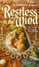 Restless Is the Wind by Kimberly Cates
