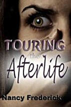 Touring the Afterlife by Nancy Frederick