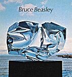 Bruce Beasley : An Exhibition of Acrylic…