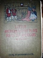 Little American History Plays for Little…