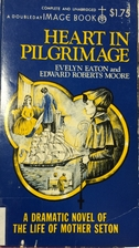 Heart in Pilgrimage by Evelyn Sybil Mary…