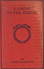 A Credit to the School by Alys Chatwyn