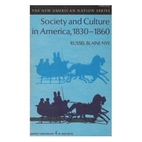 Society and Culture in America, 1830-1860 by…