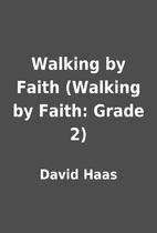 Walking by Faith (Walking by Faith: Grade 2)…