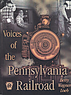 Voices of the Pennsylvania Railroad by Betty…