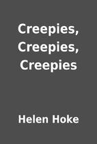 Creepies, Creepies, Creepies by Helen Hoke