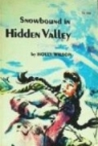 Snowbound in Hidden Valley by Holly Wilson