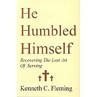 He Humbled Himself: Recovering the Lost Art…