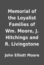 Memorial of the Loyalist Families of Wm.…