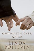 Gwynneth Ever After by Linda Poitevin