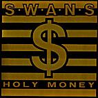 Holy Money by Swans