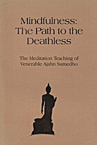 Mindfulness, the path to the deathless: The…