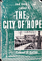 ...AND THEY CALLED IT THE CITY OF HOPE The…
