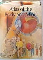 Atlas of the Body & Mind by Claire Rayner