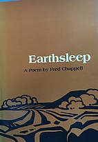 Earthsleep: A Poem by Fred Chappell