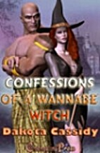 Confessions of a Wannabe Witch by Dakota…