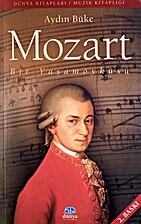 Mozart Bir Yasamoykusu by Aydin Buke