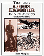 Trailing Louis L'Amour in New Mexico by Bert…
