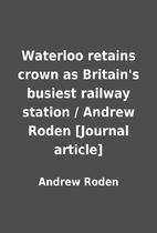 Waterloo retains crown as Britain's busiest…