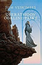 Operatsioon Ogaline Päike : [romaan]…