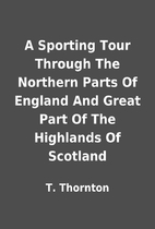 A Sporting Tour Through The Northern Parts…
