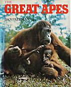 The great apes by Dan Freeman
