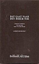 Dat gaat naar Den Bosch toe : schrijvers…