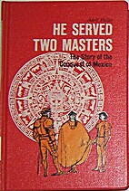 He Served Two Masters: The Story of the…