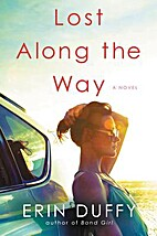 Lost Along the Way: A Novel by Erin Duffy