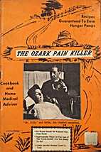 The Ozark Pain Killer Cookbook & Home…