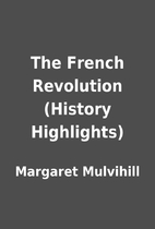 The French Revolution (History Highlights)…