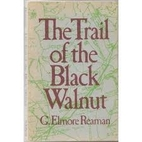 The trail of the black walnut by George…
