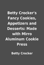 Betty Crocker's Fancy Cookies, Appetizers…