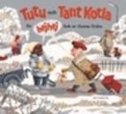 Tutu och tant Kotla : en hejhej bok by Gunna…