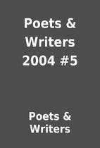 Poets & Writers 2004 #5 by Poets & Writers