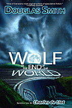 The Wolf at the End of the World by Douglas…