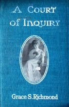 A Court of Inquiry by Grace S. Richmond