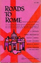 Roads to Rome by John A. O'Brien