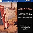 Arianna [CD] by Alexander Goehr
