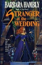 Stranger at the Wedding by Barbara Hambly