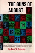 The Guns of August by Barbara Wertheim…